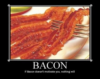 If bacon doesn't motivate you, nothing will