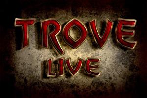Trove Live